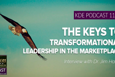 KDE Podcast 111: The Keys to Transformational Leadership in the Marketplace