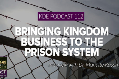 KDE Podcast 112: Bringing Kingdom Business to the Prison System