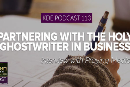 KDE Podcast 113: Partnering With The Holy Ghostwriter in Business
