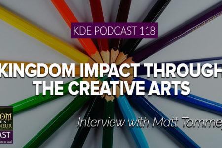 KDE Podcast 118: Kingdom Impact Through the Creative Arts